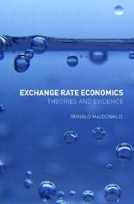 Exchange Rate Economics Theories and Evidence
