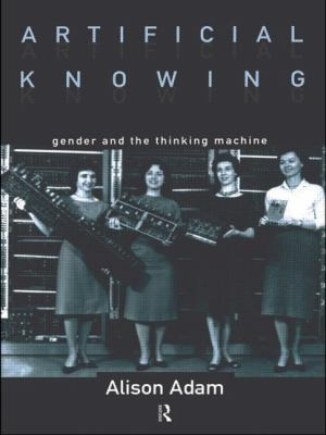 Artificial Knowing Gender and the Thinking Machine