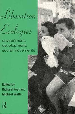 Liberation Ecologies Environment, Development, Social Movements