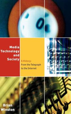 Media Technology and Society A History  From the Telegraph to the Internet