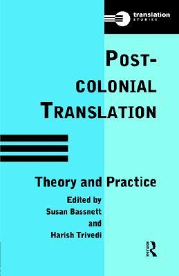 Post-Colonial Translation Theory & Practice