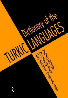 Dictionary of the Turkic Languages English Azerbaijani, Kazakh, Kyrgyz, Tatar, Turkish, Turkmen, Uighur, Uzbek