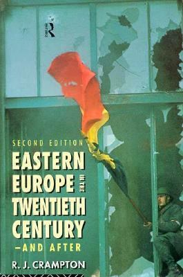 Eastern Europe in the Twentieth Century and After