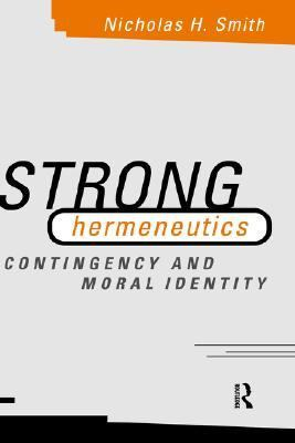 Strong Hermeneutics Contingency and Moral Identity
