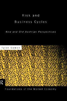 Risk and Business Cycles New and Old Austrian Perspectives