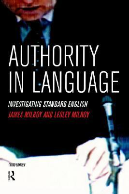 Authority in Language Investigating Standard English