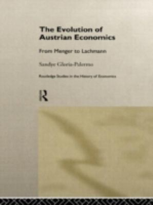 Evolution of Austrian Economics From Menger to Lachmann