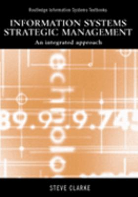 Information Systems Strategic Management An Integrated Approach
