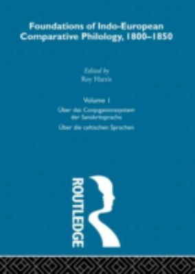 Foundations of Indo-European Comparative Philology 1800-1850