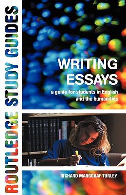 Writing Essays A Guide for Students in English and the Humanities
