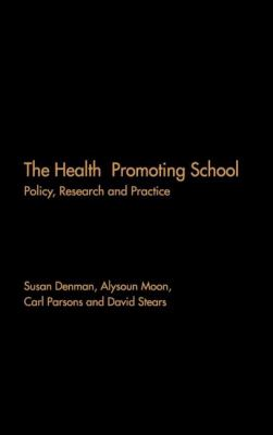 Health Promoting School Policy, Research and Practice