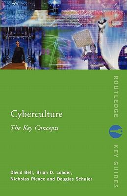 Cyberculture The Key Concepts