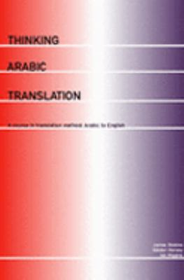 Thinking Arabic Translation A Course in Translation Method  Arabic to English