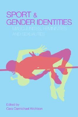 Sport And Gender Identities Masculinities, Femininities And Sexualities