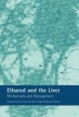 Ethanol and the Liver Mechanisms and Management