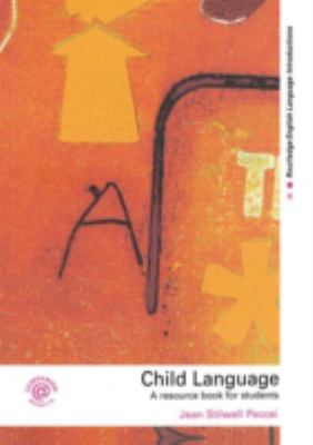 Child Language A Resource Book For Students