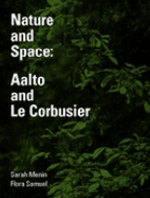 Nature and Space Aalto and Le Corbusier