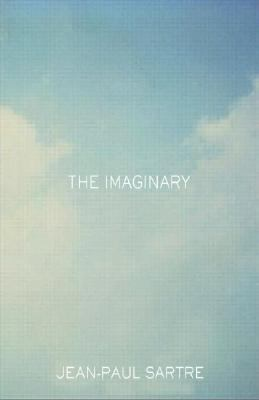 Imaginary A Phenomenological Psychology of the Imagination