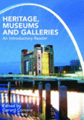 Heritage, Museums And Galleries An Introductory Reader