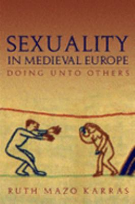 Sexuality in Medieval Europe Doing Unto Others