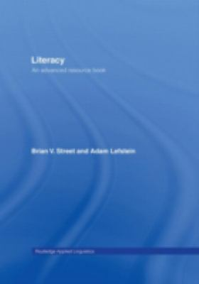 Literacy: An Advanced Resource Book for Students (Routledge Applied Linguistics)