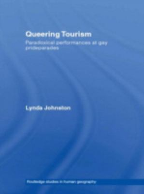 Queering Tourism Paradoxical Performances Of Gay Pride Parades