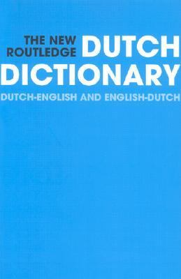 New Routledge Dutch Dictionary Dutch-English/English-Dutch