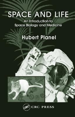 Space and Life An Introduction to Space Biology and Medicine