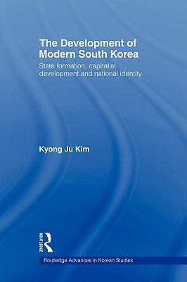 Development of Modern South Korea State Formation, Capitalist Development and National Identity