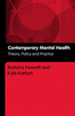 Contemporary Mental Health, Theory, Policy And Practice Debates And Dilenmmas