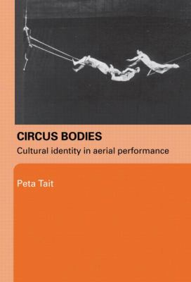 Circus Bodies Cultural Identity in Aerial Performance