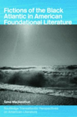 Fictions of the Black Atlantic in American Foundational Literature