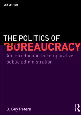 Politics of Bureaucracy Ed6