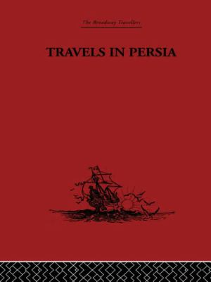 The Broadway Travellers: Travels in Persia: 1627-1629