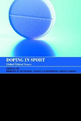 Doping in Sport: Global Ethical Issues