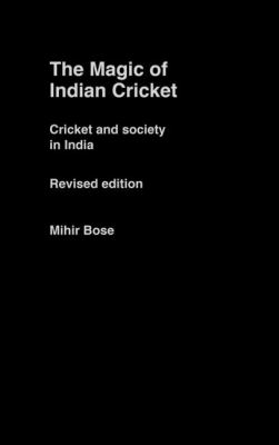 Magic of Indian Cricket Cricket And Society in India
