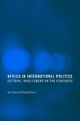 Africa in International Politics External Involvement on the Continent