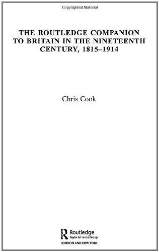 The Routledge Companion to Britain in the Nineteenth Century, 1815-1914 (Routledge Companions to History)