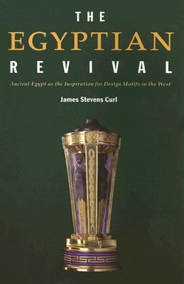 Egyptian Revival Ancient Egypt as the Inspiration for Design Motifis in the West