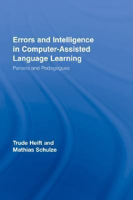 Errors and Intelligence in Computer-assisted Lanaguage Learning Parsers and Pedagogues