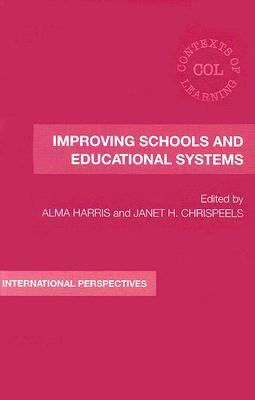 Improving Schools and Educational Systems International Perspectives
