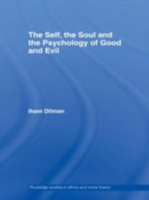 Self, The Soul And The Psychology Of Good And Evil