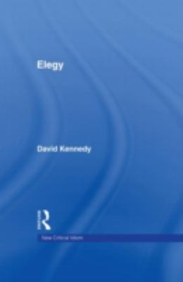 Elegy (The New Critical Idiom)
