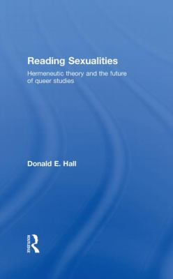 Reading Sexualities: Hermeneutic Theory and the Future of Queer Studies