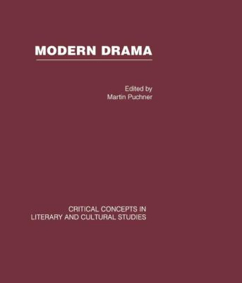 Modern Drama CC V1: Critical Concepts in Literary and Cultural Studies