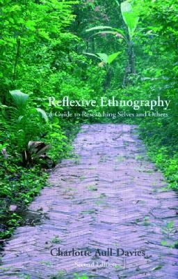 Reflexive Ethnography: A Guide to Researching Selves and Others, Vol. 1