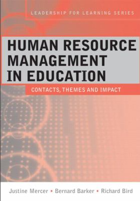 Human Resource Management in Education: Contexts, Themes and Impact (Leadership for Learning Series)