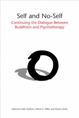 Self and No-Self: Continuing the Dialogue between Buddhism and Psychotherapy