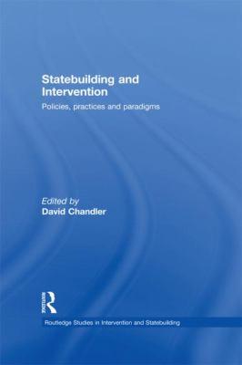 Statebuilding and Intervention: Policies, Practices and Paradigms