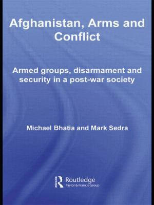 Afghanistan, Arms and Conflict: Armed Groups, Disarmament and Security in a Post-War Society